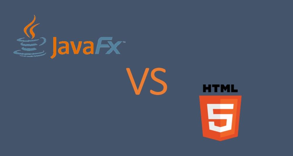 JavaFX vs HTML5