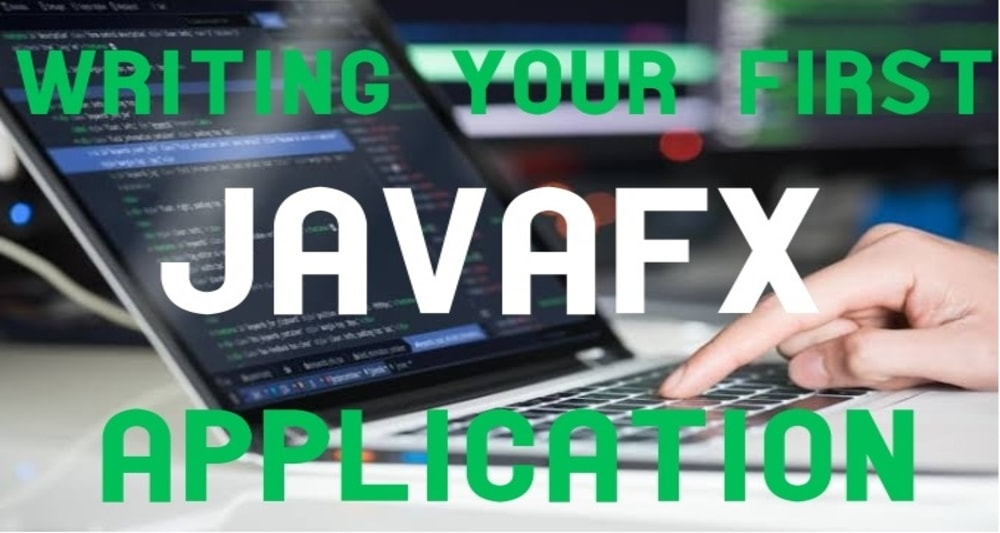 Writing your First JavaFX Application
