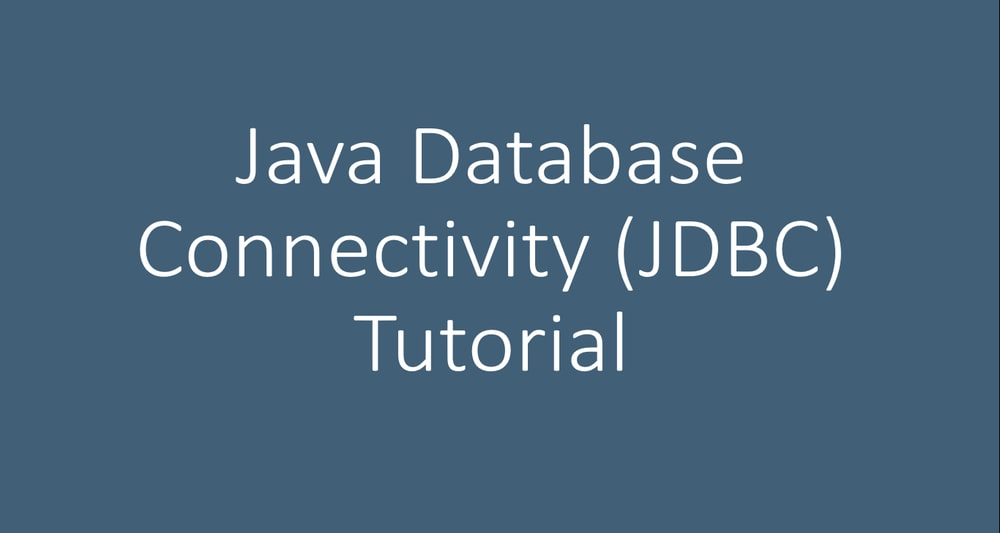 Java Database Connectivity (JDBC) with MySQL Tutorial