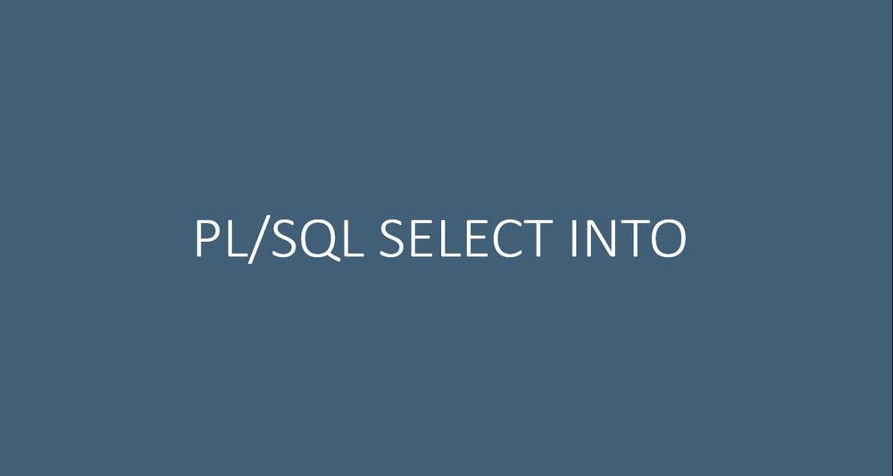 SELECT INTO Statement in PL/SQL