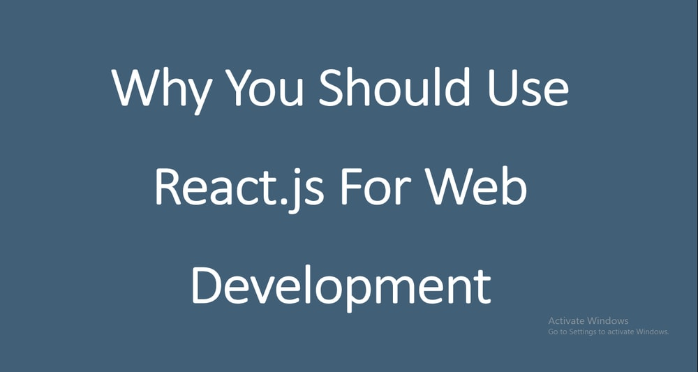 Why You Should Use React.js For Web Development