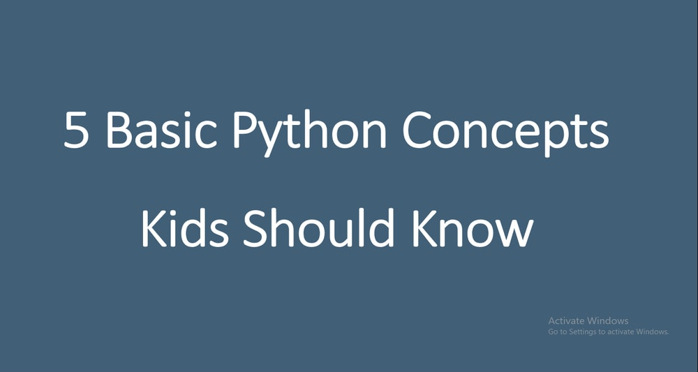 5 Basic Python Concepts Kids Should Know